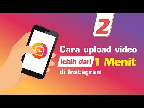 2 Cara upload video lebih dari 1 menit di instagram