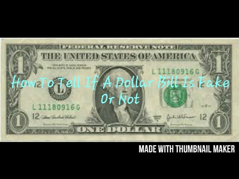 how to tell if a dollar bill in real or fake youtube