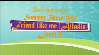 Burlo Gymnastics, Summer Show 2017, Friend like me (Alladin), level 5