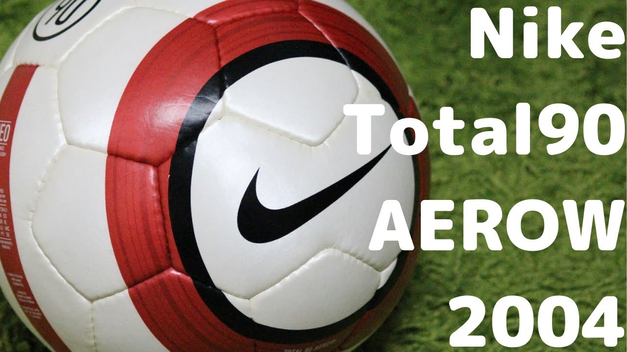nike total90 aerow 2004 international match version youtube