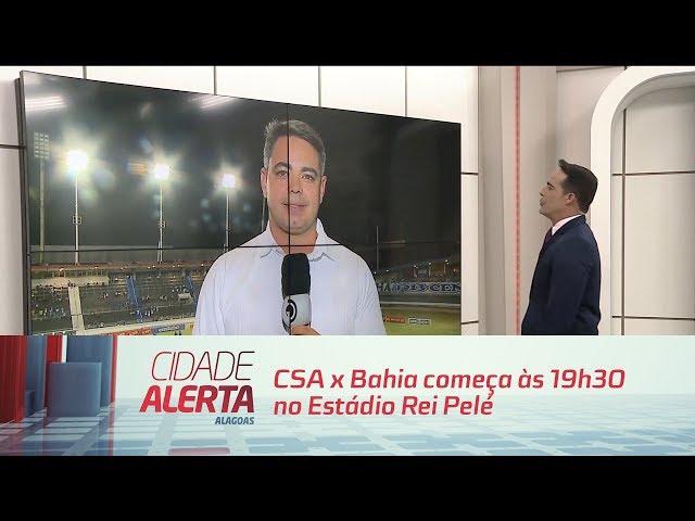 Futebol: CSA x Bahia começa às 19h30 no Estádio Rei Pelé
