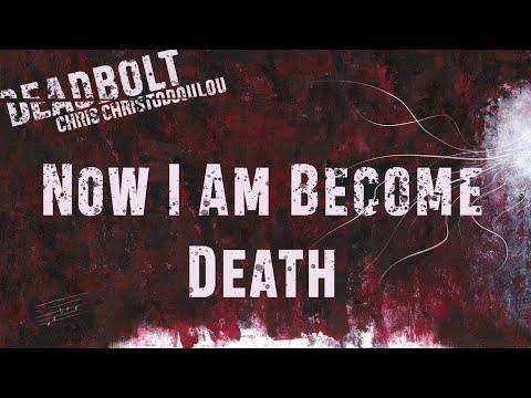 Chris Christodoulou - Now I Am Become Death   DEADBOLT (2016)