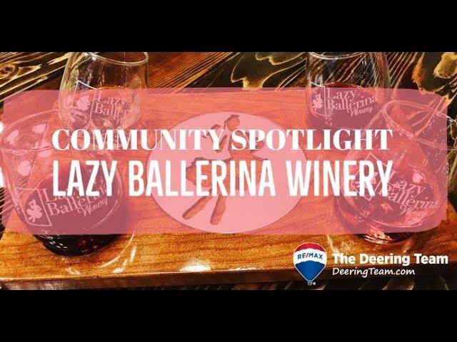 Lazy Ballerina Winery   Community Spotlight