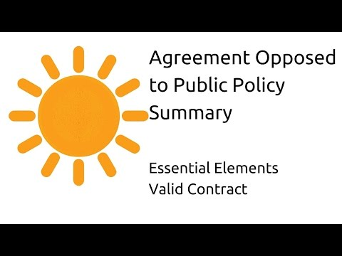 Summary In Agreement Opposed To Public Policy Other Essential Elements Of A Valid Contract