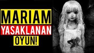 MARIAM OYUNU YASAKLANDI! | BU OYUNDAN UZAK DURUN!