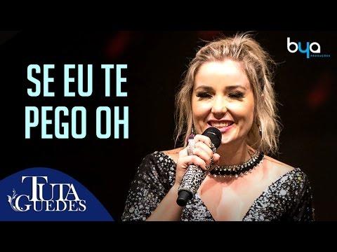Tuta Guedes - Se eu Te Pego Oh (DVD OFICIAL)