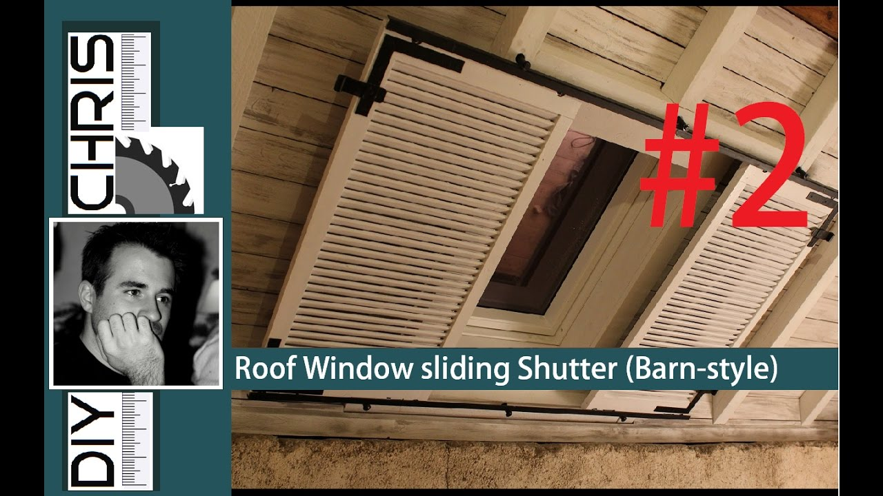 barn style ceiling part 2 sliding window shutters dachfenster verdunkeln youtube. Black Bedroom Furniture Sets. Home Design Ideas