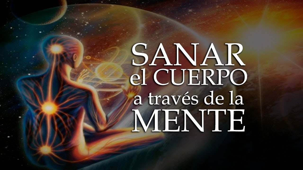 Sanar El Cuerpo A Través De La Mente Parte 3 Youtube