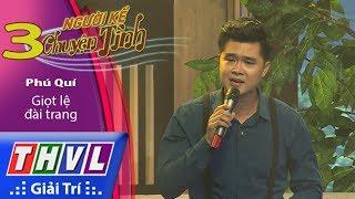 THVL | Người kể chuyện tình – Tập 3[4]: Giọt lệ đài trang - Phú Quí