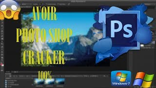 AVOIR ADOBE PHOTO SHOP CS5 CRACKER QUI MARCHE SUR WINDOWS (XP/7) 100% SUR PC?