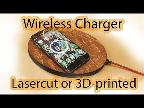 Wireless Charger DIY Laser Cut or 3D-printed