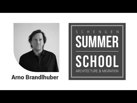 Schengen Summer School in Architecture and Migration - Arno Brandlhuber
