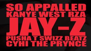 "Kanye West- ""So Appalled"" (Feat. Jay-Z, RZA, Pusha T, Swizz Beatz)"