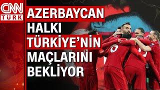 Azerbaycan halkından A Milli Takım'a büyük destek... #BizimÇocuklar