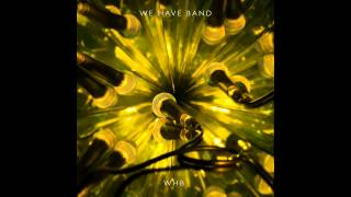 We Have Band - Honeytrap