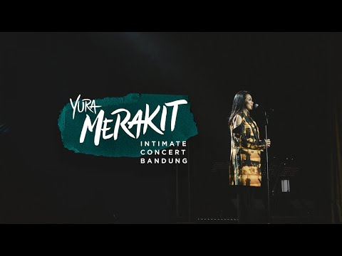 YURA YUNITA - Merakit Intimate Concert Bandung 2019