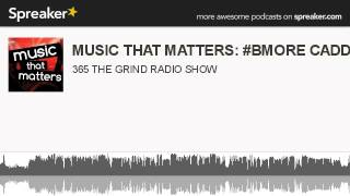 MUSIC THAT MATTERS: #BMORE CADDY DA DON (made with Spreaker)
