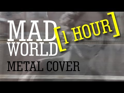 Mad World Metal Cover [1 HOUR]