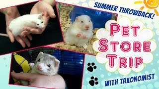 PET STORE TRIP! (Summer Throwback 2014)