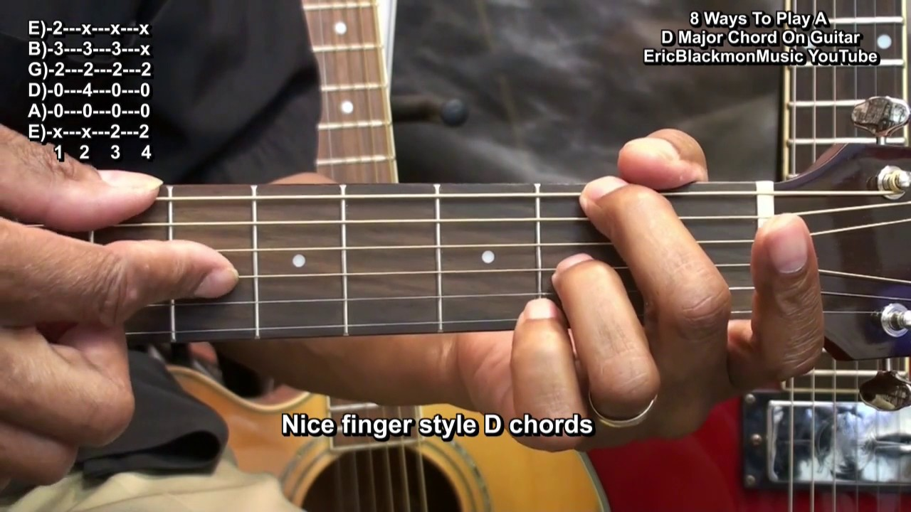 8 Ways To Play The D Major Chord On Guitar Ericblackmonguitar Youtube