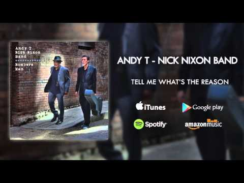 Andy T - Nick Nixon Band - Tell Me What's The Reason