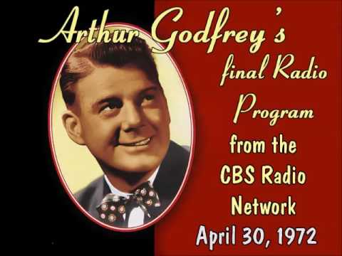 ARTHUR GODFREYS LAST RADIO PROGRAM