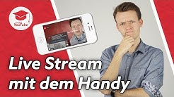 Wie funktioniert YouTube Live Streaming mit dem Smartphone? - Komplettes Tutorial