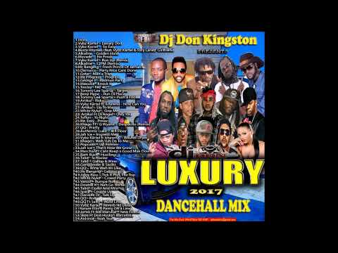 Dj Don Kingston Luxury 2017 Dancehall Mix
