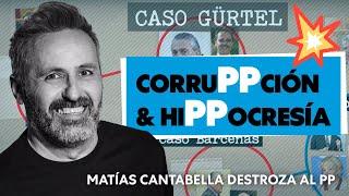 CorruPPción & hiPPocresía: Matías Cantabella destroza al PP