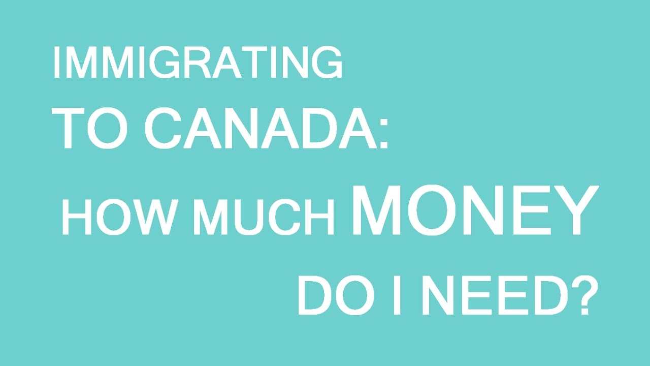 How much money should i have to immigrate to canada youtube how much money should i have to immigrate to canada xflitez Images