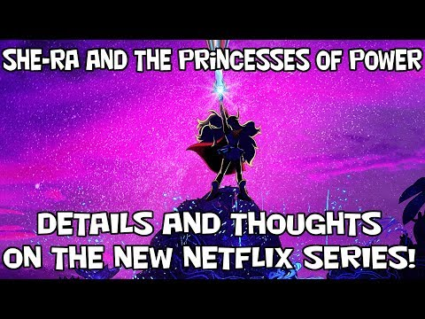 She-Ra on Netflix! - Let's Discuss the Details of Princesses of Power!