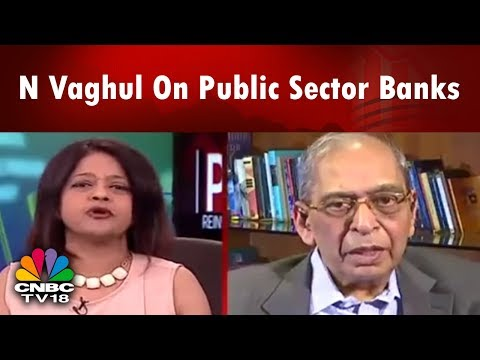 Government Must Give Up Control of Public Sector Banks, Says N Vaghul | CNBC TV18