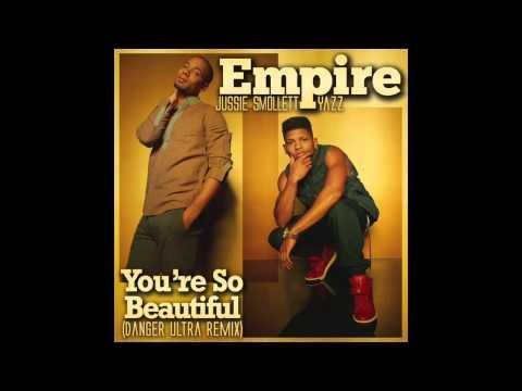 [Empire] You're So Beautiful (Danger Ultra Jersey Club Remix)