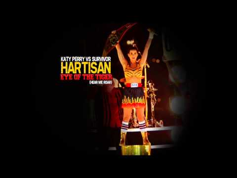 Hartisan - Eye of the Tiger (Hear Me Roar ) Katy Perry Vs Survivor mashup