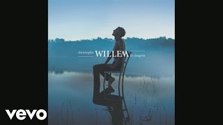 Christophe Willem - Le chagrin (Audio)