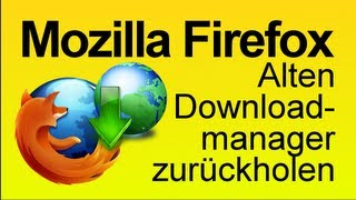 Firefox: Alten Downloadmanager aktivieren