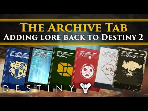 Destiny 2 - The Archive Tab: AKA How to add lore to Destiny 2 and fix some story issues