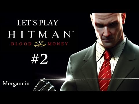 HITMAN: BLOOD MONEY - Mission 2 [Curtains Down] Let's Play