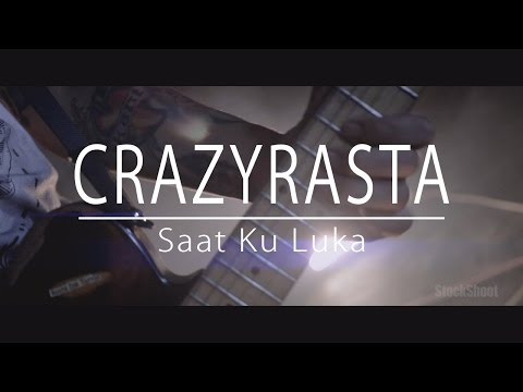 [OFFICIAL VIDEO] CRAZYRASTA - SAAT KU LUKA