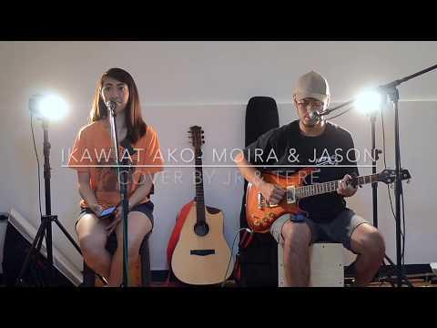 Ikaw At Ako - Moira & Jason Cover By Jr & Tere