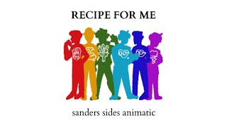 recipe for me sanders sides animatic