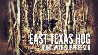 East Texas Hog Hunt   Suppressed Rifle