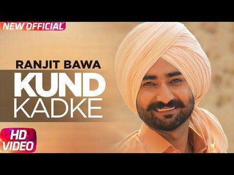 Kund Khad Ke ( Official Video) | Ranjit Bawa | Veet Baljit | Latest Punjabi Song 2017