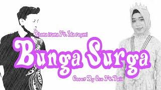 Bunga Surga - Rhoma Irama Ft.Ida Royani + Lirik || Cover By Oze Ft.Yuli