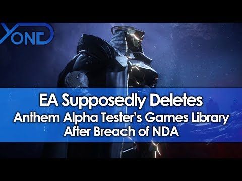 EA Supposedly Deletes Anthem Alpha Testers Games Library After Breach of NDA
