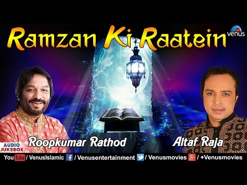 Ramzan Ki Raatein - Roop Kumar Rathod & Altaf Raja | Best Islamic Songs | Audio Jukebox