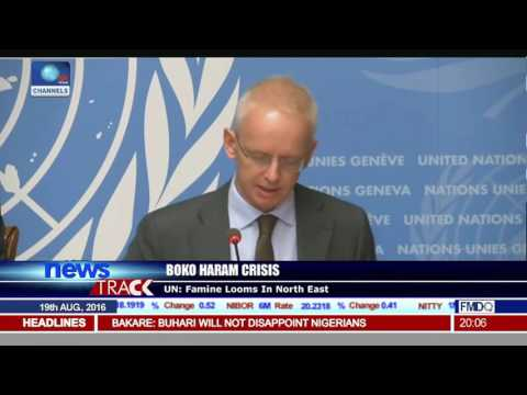UN Warns Of Impending Famine In N/East Nigeria