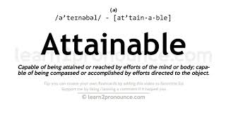Attainable pronunciation and definition