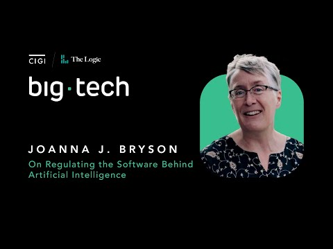 Big Tech – S1E07 – Joanna J Bryson on Regulating the Software Behind Artificial Intelligence