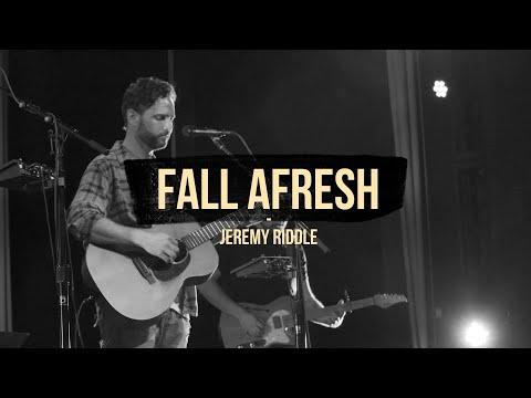 Fall Afresh (Live at Vineyard Anaheim) – Jeremy Riddle